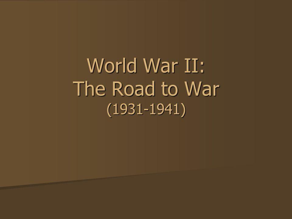 World War II: The Road to War (1931-1941)