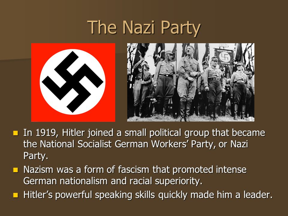 The Nazi Party In 1919, Hitler joined a small political group that became the National Socialist German Workers Party, or Nazi Party. In 1919, Hitler