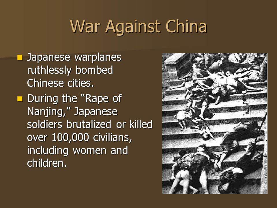 War Against China Japanese warplanes ruthlessly bombed Chinese cities. Japanese warplanes ruthlessly bombed Chinese cities. During the Rape of Nanjing