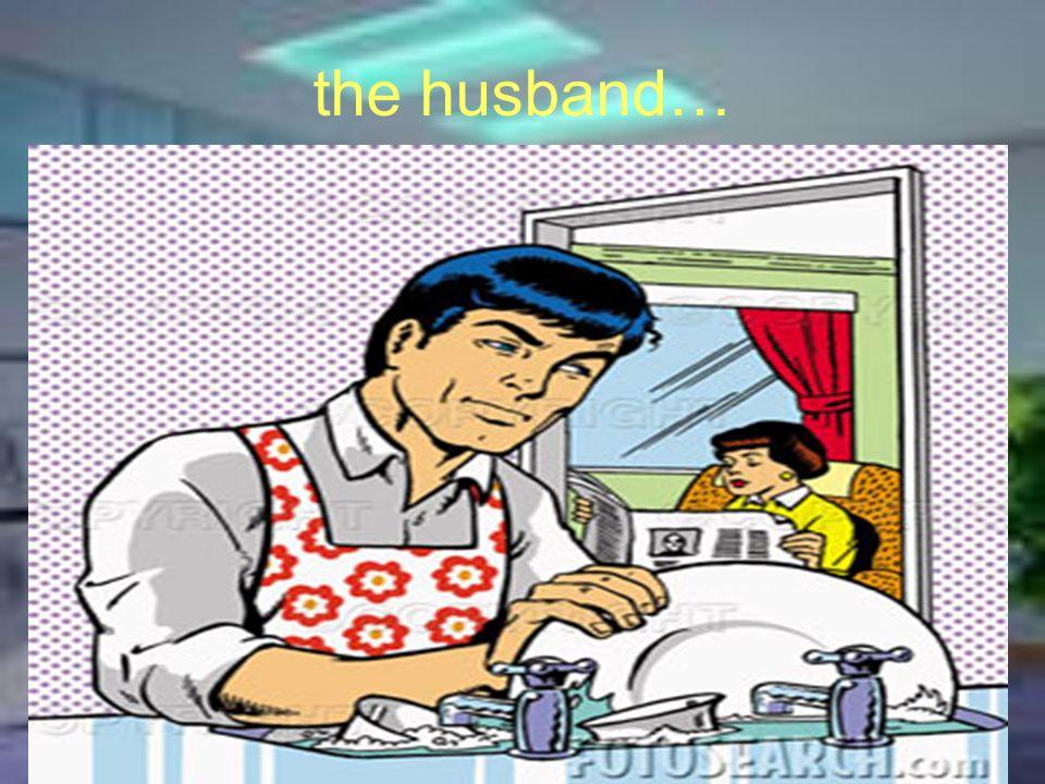 the husband…