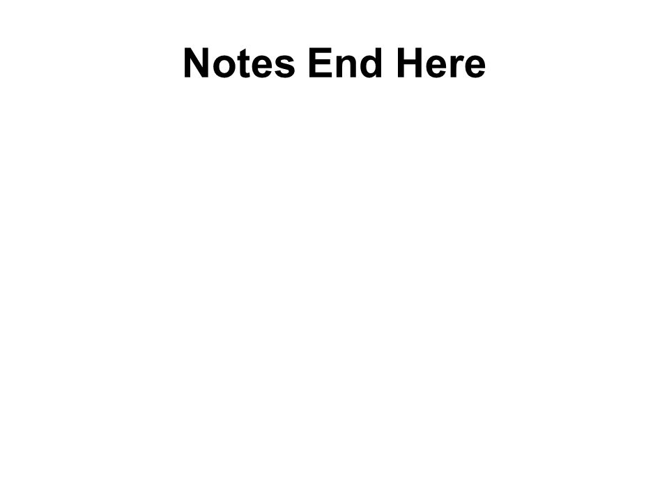 Notes End Here