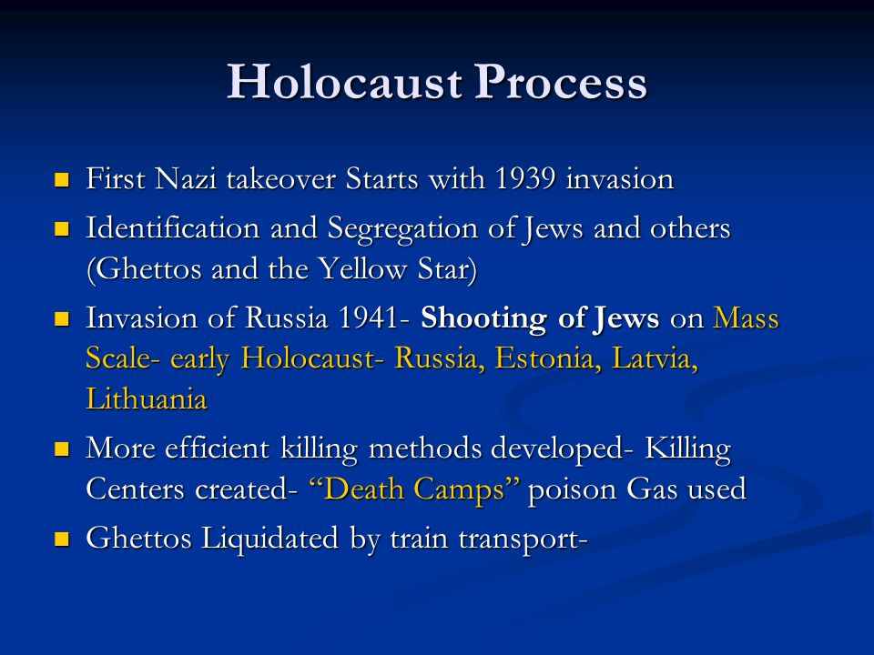 Holocaust Process First Nazi takeover Starts with 1939 invasion First Nazi takeover Starts with 1939 invasion Identification and Segregation of Jews a