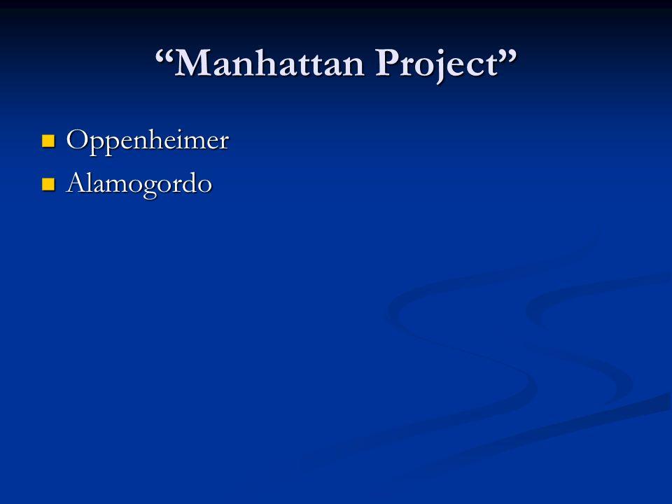 Manhattan Project Oppenheimer Oppenheimer Alamogordo Alamogordo