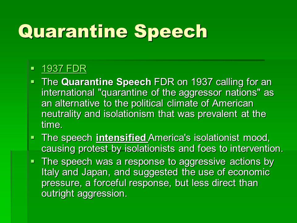 Quarantine Speech 1937 FDR 1937 FDR 1937 FDR 1937 FDR The Quarantine Speech FDR on 1937 calling for an international