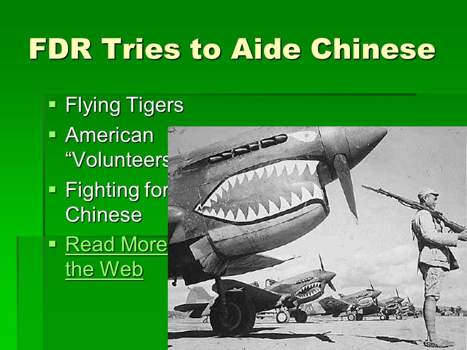 FDR Tries to Aide Chinese Flying Tigers Flying Tigers American Volunteers American Volunteers Fighting for Chinese Fighting for Chinese Read More on t