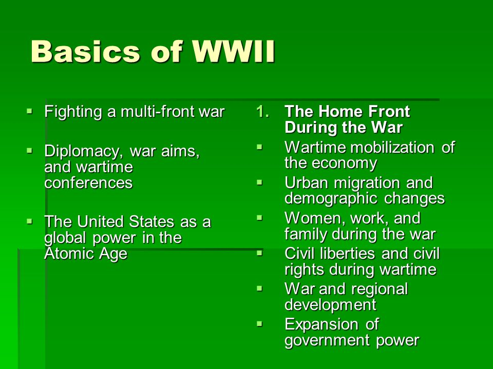 Basics of WWII 1.The Home Front During the War Wartime mobilization of the economy Wartime mobilization of the economy Urban migration and demographic