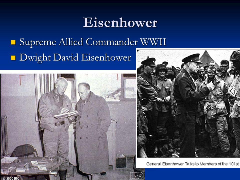 Eisenhower Supreme Allied Commander WWII Supreme Allied Commander WWII Dwight David Eisenhower Dwight David Eisenhower