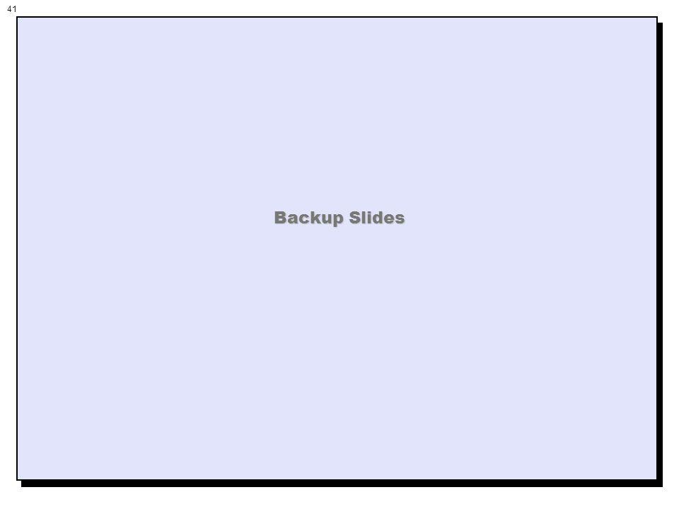 41 Backup Slides