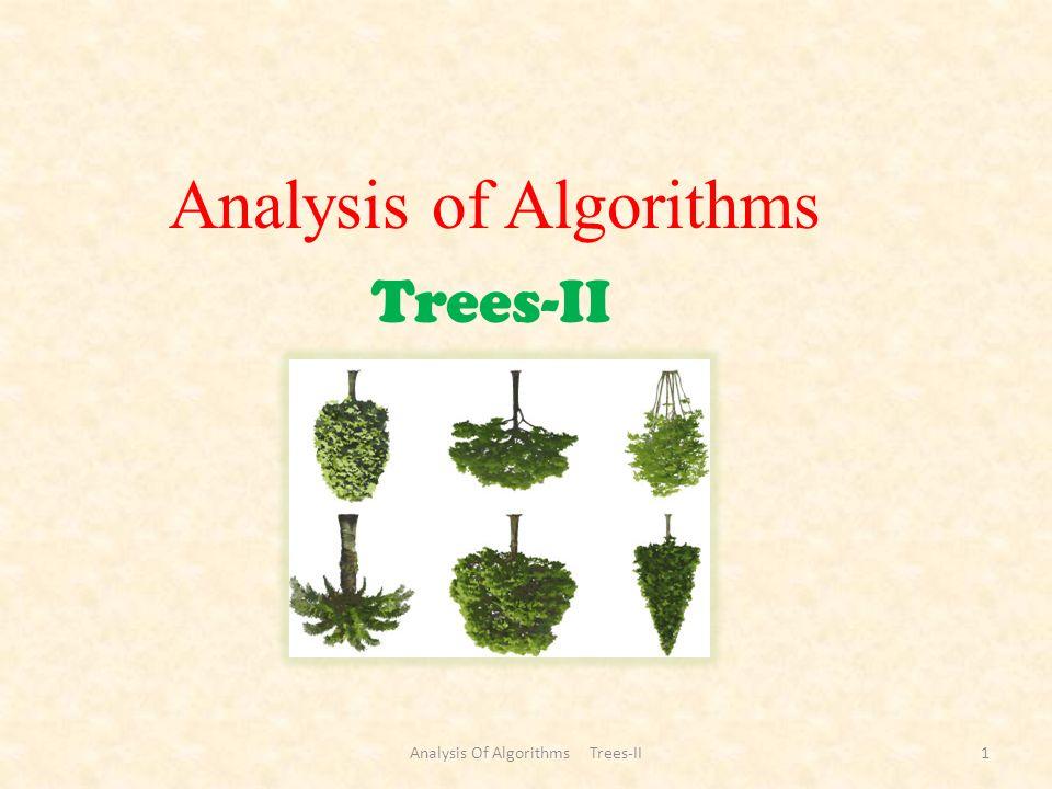 Tree Analysis Of Algorithms Trees-II2