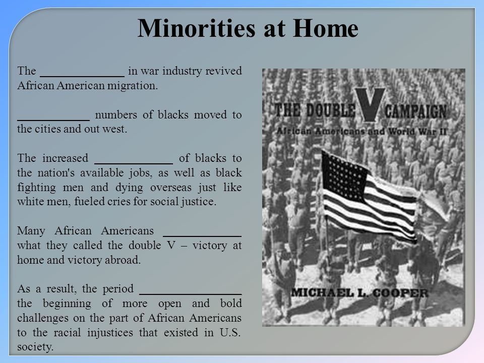Minorities at Home The ______________ in war industry revived African American migration. ____________ numbers of blacks moved to the cities and out w