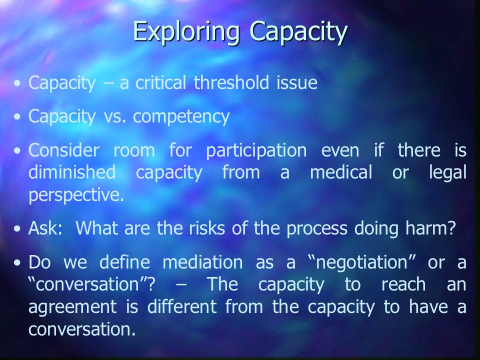 Exploring Capacity Capacity – a critical threshold issue Capacity vs.