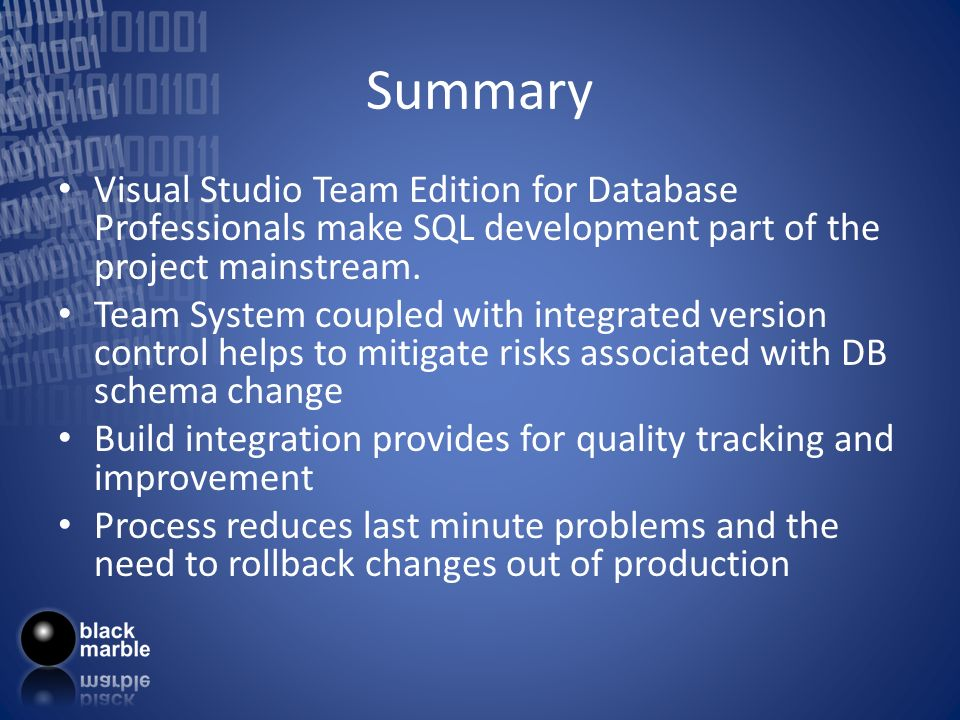 Summary Visual Studio Team Edition for Database Professionals make SQL development part of the project mainstream.