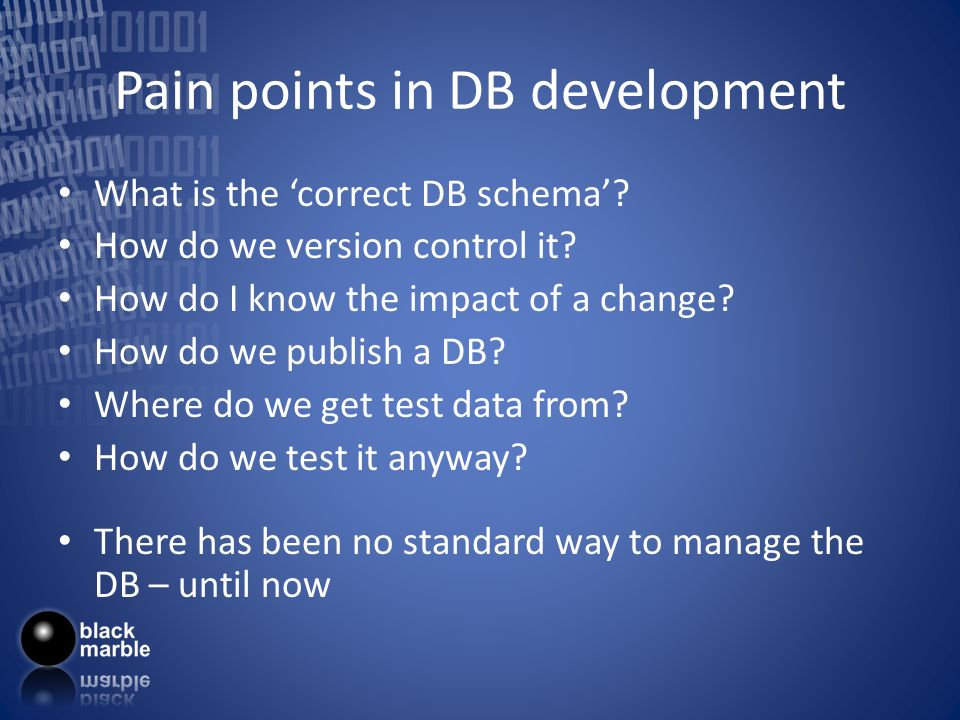 Pain points in DB development What is the correct DB schema.