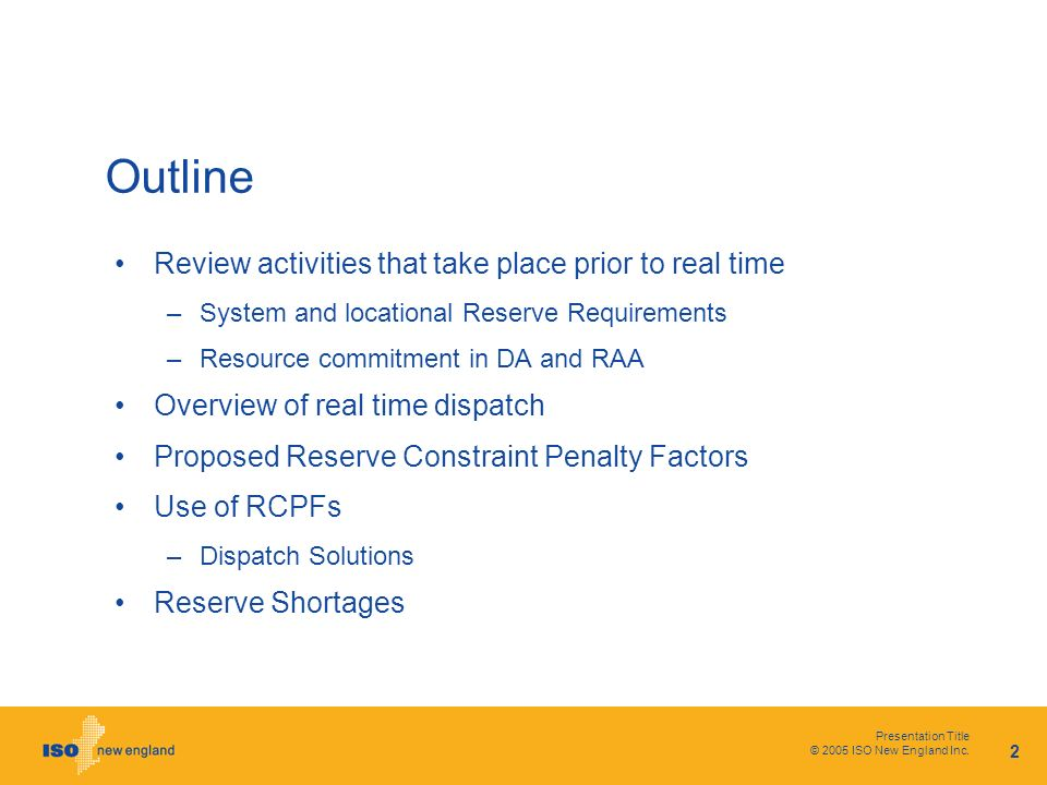 Presentation Title © 2005 ISO New England Inc. 2 Outline Review activities that take place prior to real time –System and locational Reserve Requireme