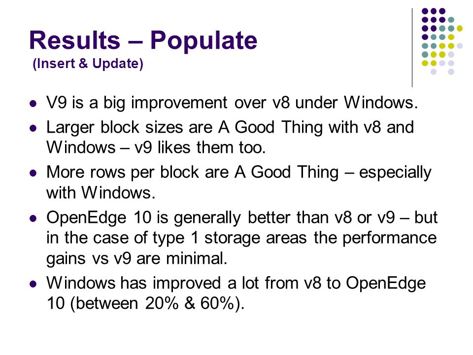 Results – Populate (Insert & Update) V9 is a big improvement over v8 under Windows.