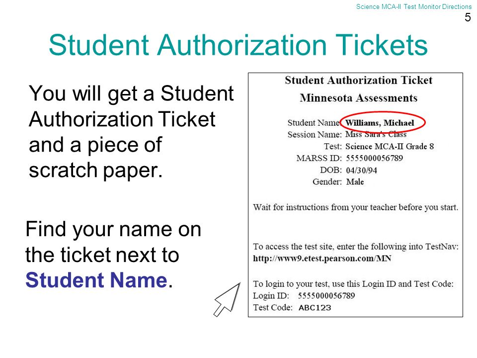 5 Science MCA-II Test Monitor Directions Student Authorization Tickets You will get a Student Authorization Ticket and a piece of scratch paper. Find