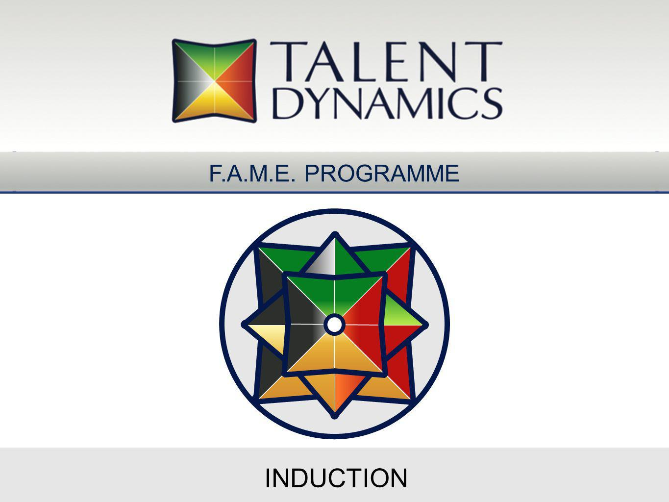 INDUCTION F.A.M.E. PROGRAMME