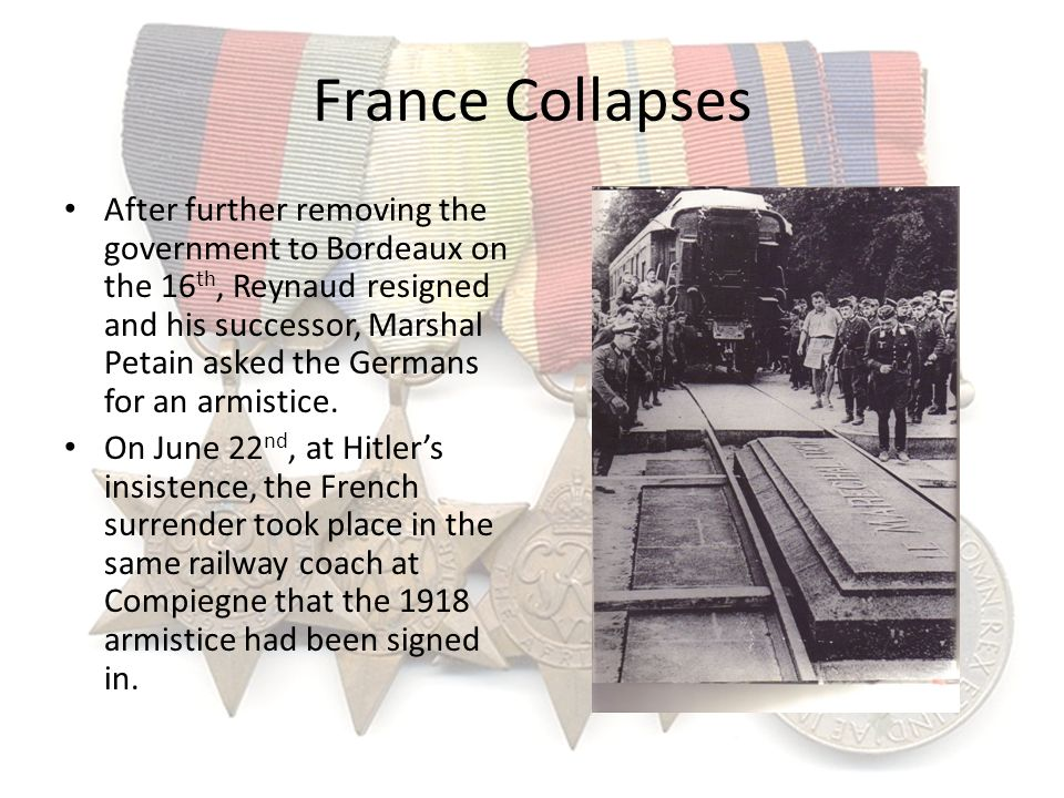 France Collapses After further removing the government to Bordeaux on the 16 th, Reynaud resigned and his successor, Marshal Petain asked the Germans