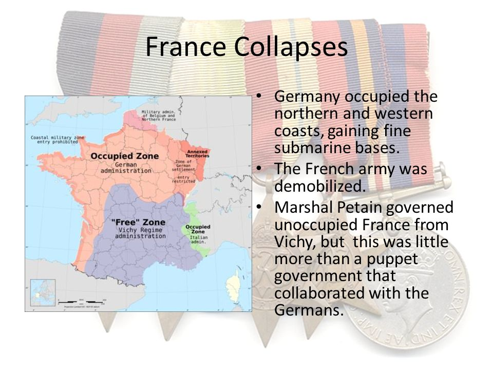 France Collapses Germany occupied the northern and western coasts, gaining fine submarine bases. The French army was demobilized. Marshal Petain gover