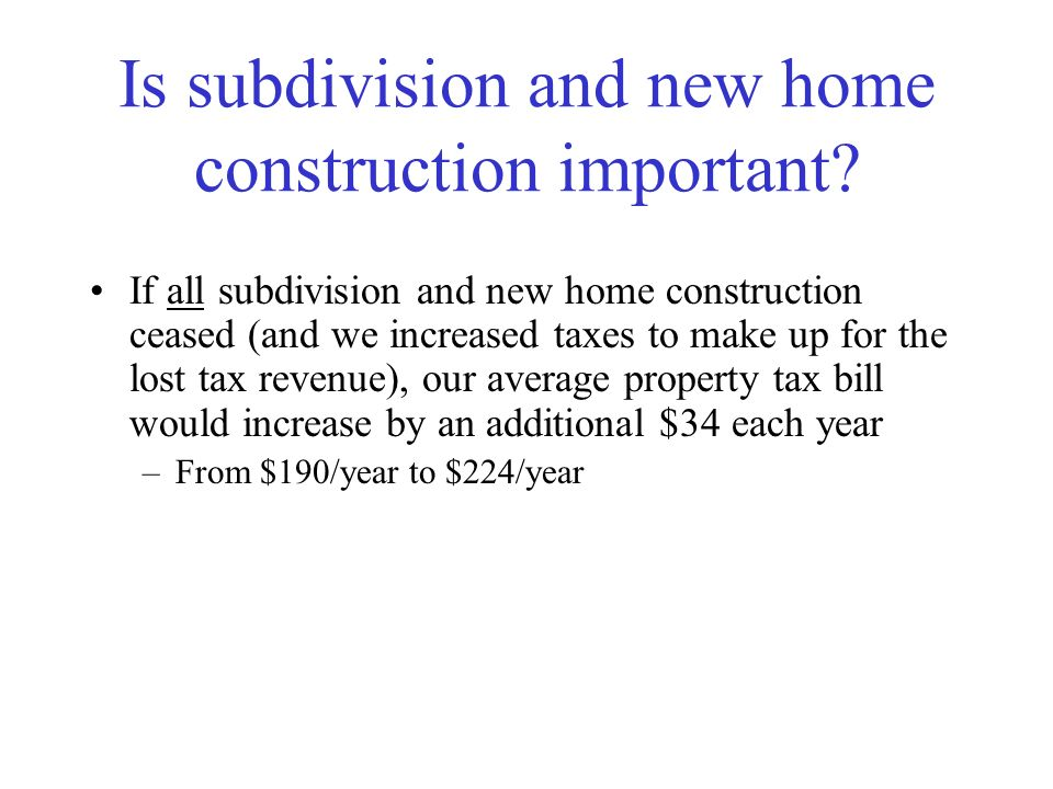 Is subdivision and new home construction important.