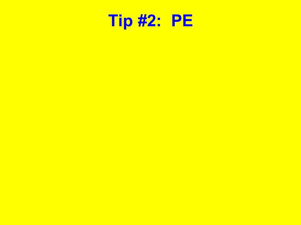 Tip #2: PE