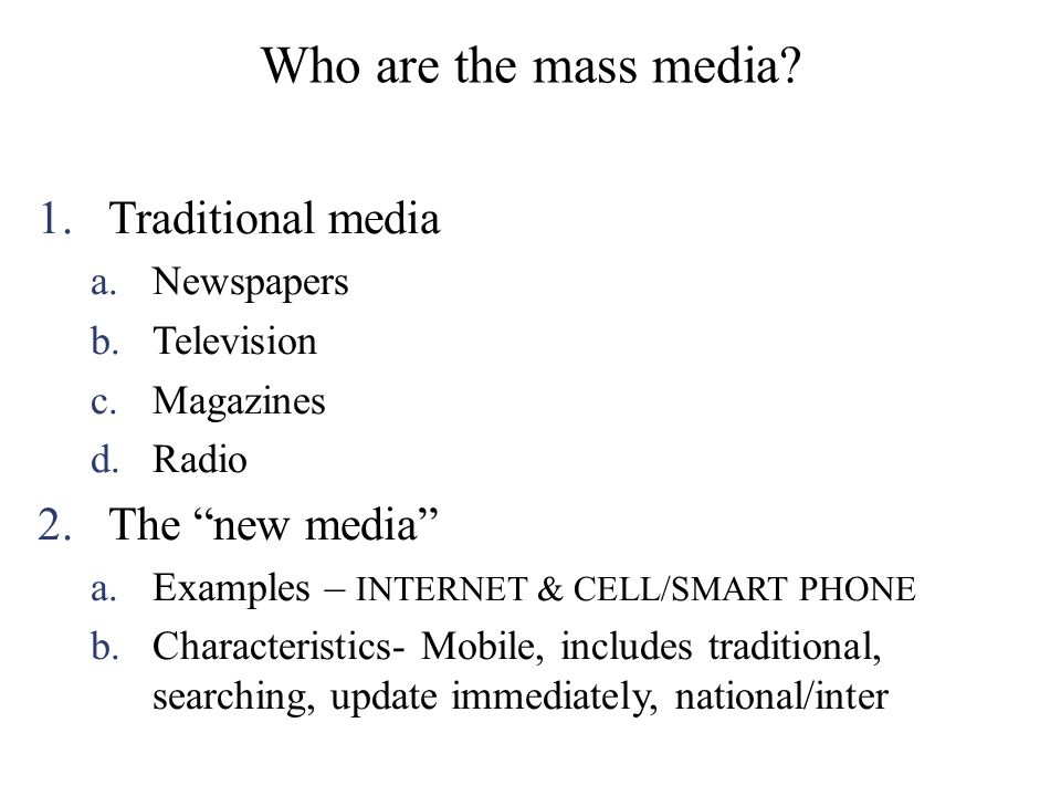 Copyright © Houghton Mifflin Company. All rights reserved.12 | 31 Who are the mass media? 1.Traditional media a.Newspapers b.Television c.Magazines d.