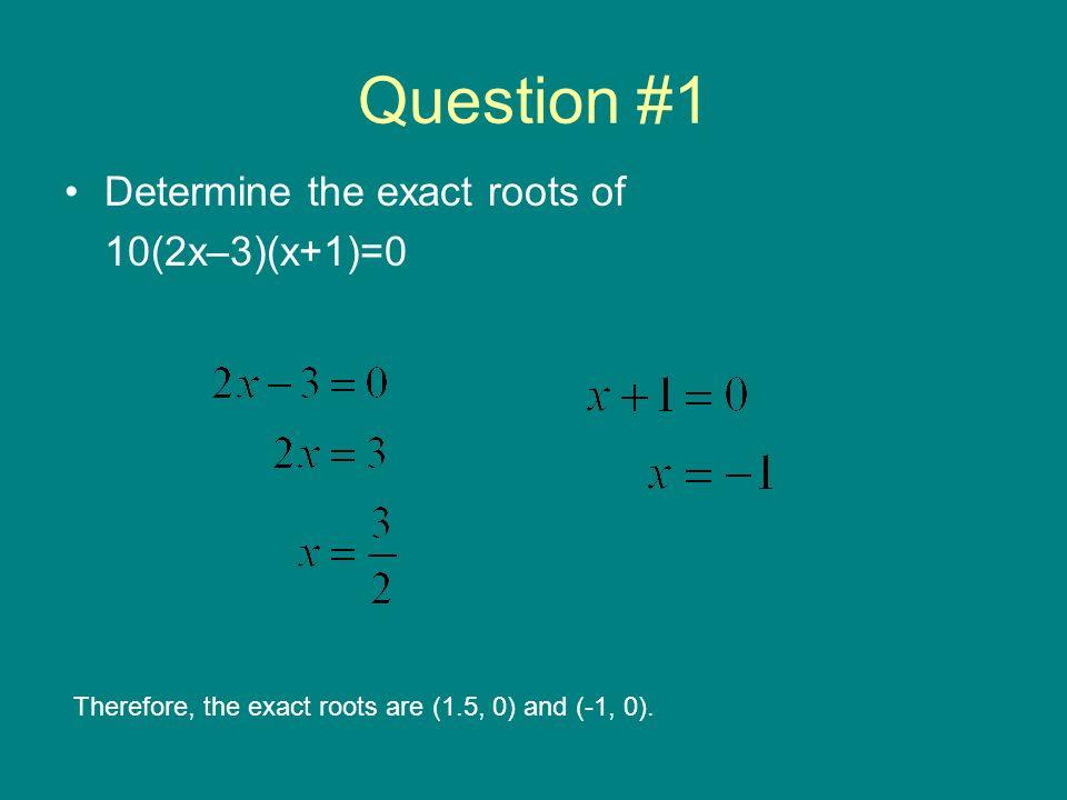 Question #2 Write the equation of a parabola with no zeros.