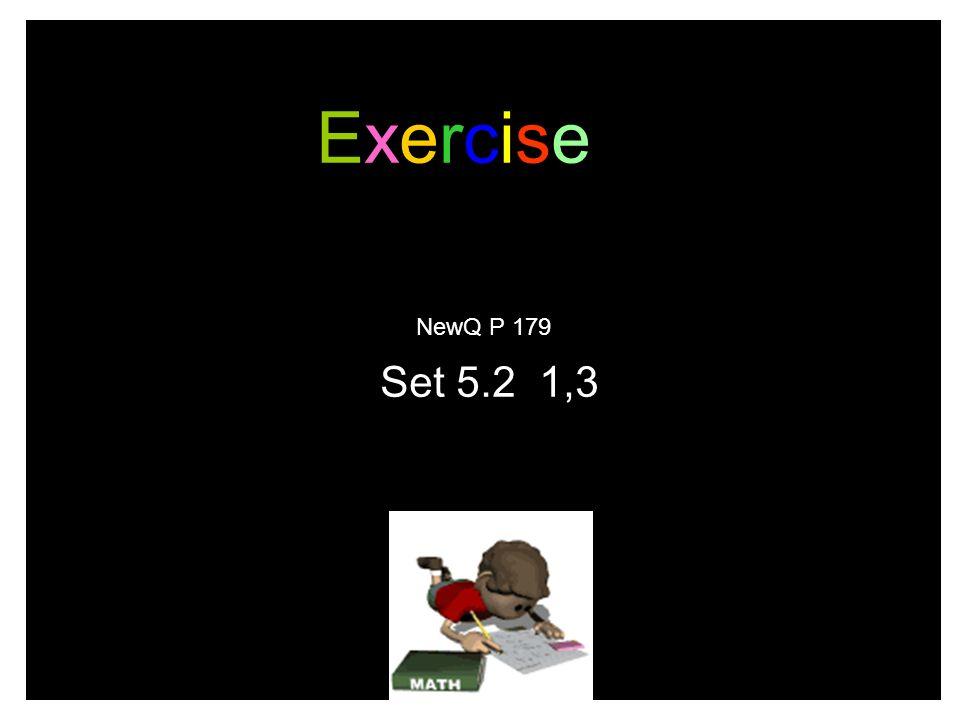 Exercise NewQ P 179 Set 5.2 1,3