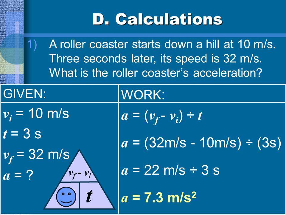 D. Acceleration Positive acceleration speeding up Negative acceleration slowing down