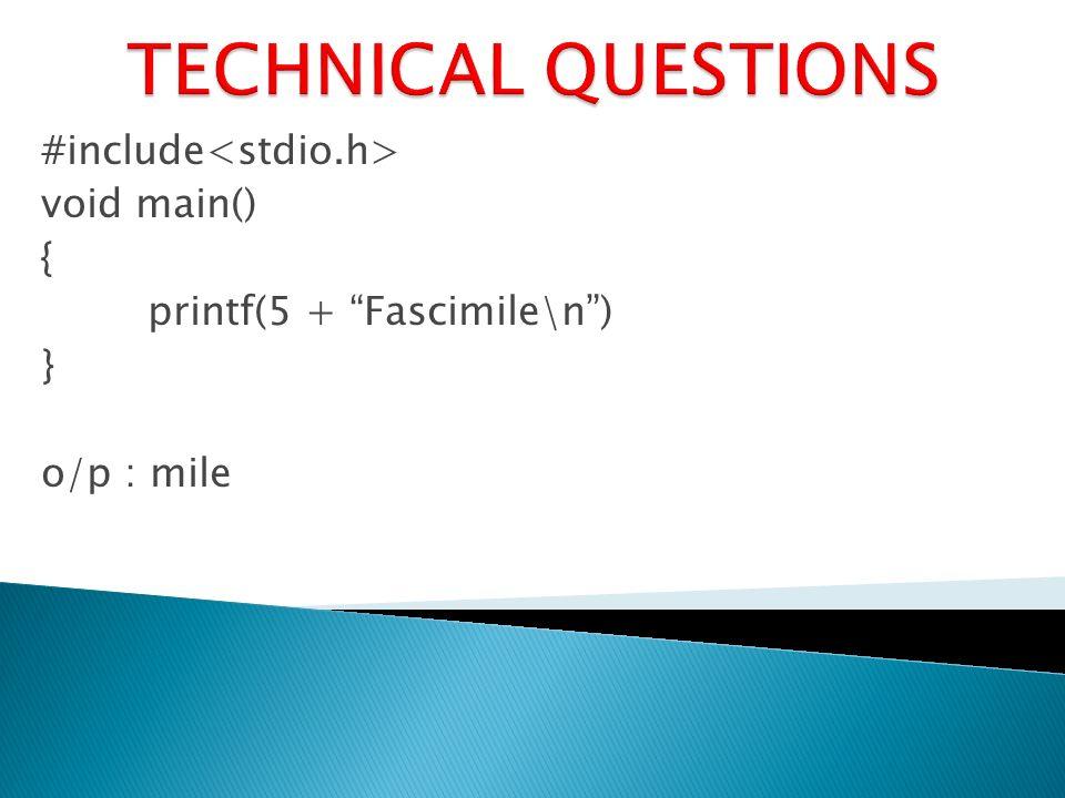 #include void main() { printf(5 + Fascimile\n) } o/p : mile