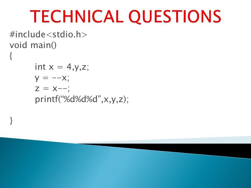 #include void main() { int x = 4,y,z; y = --x; z = x--; printf(%d%d%d,x,y,z); }