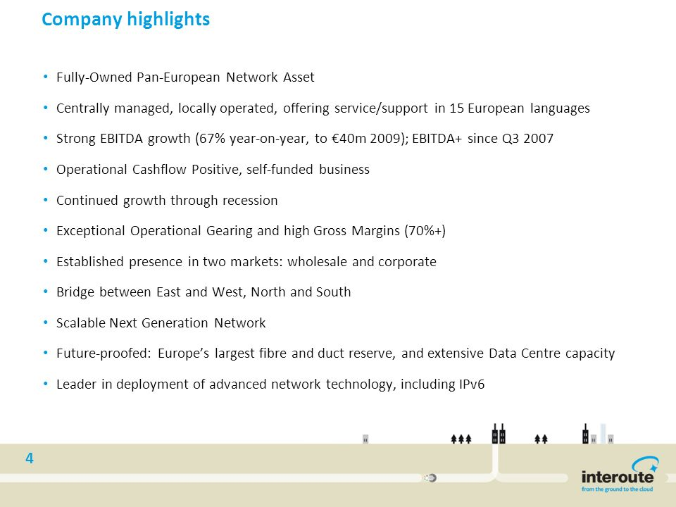 4 Company highlights Fully-Owned Pan-European Network Asset Centrally managed, locally operated, offering service/support in 15 European languages Str