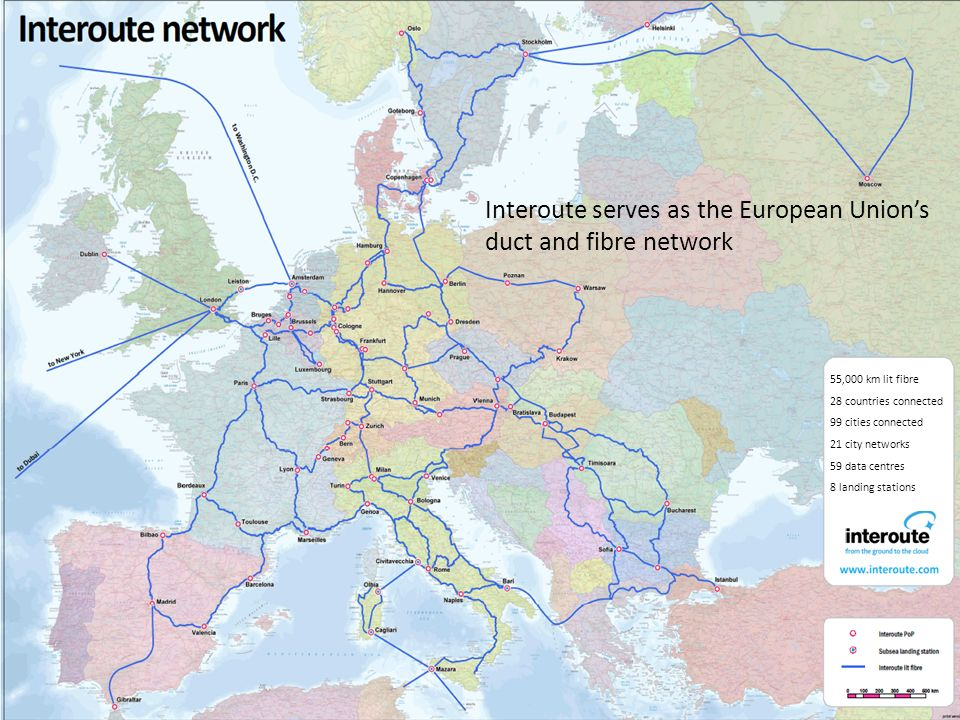 9 55,000 km lit fibre 28 countries connected 99 cities connected 21 city networks 59 data centres 8 landing stations Interoute serves as the European
