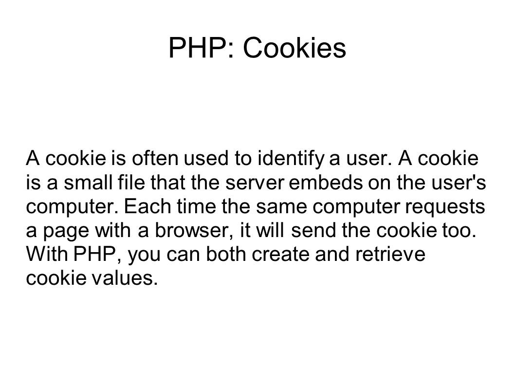 PHP: setcookie() Function The setcookie() function is used to set a cookie.