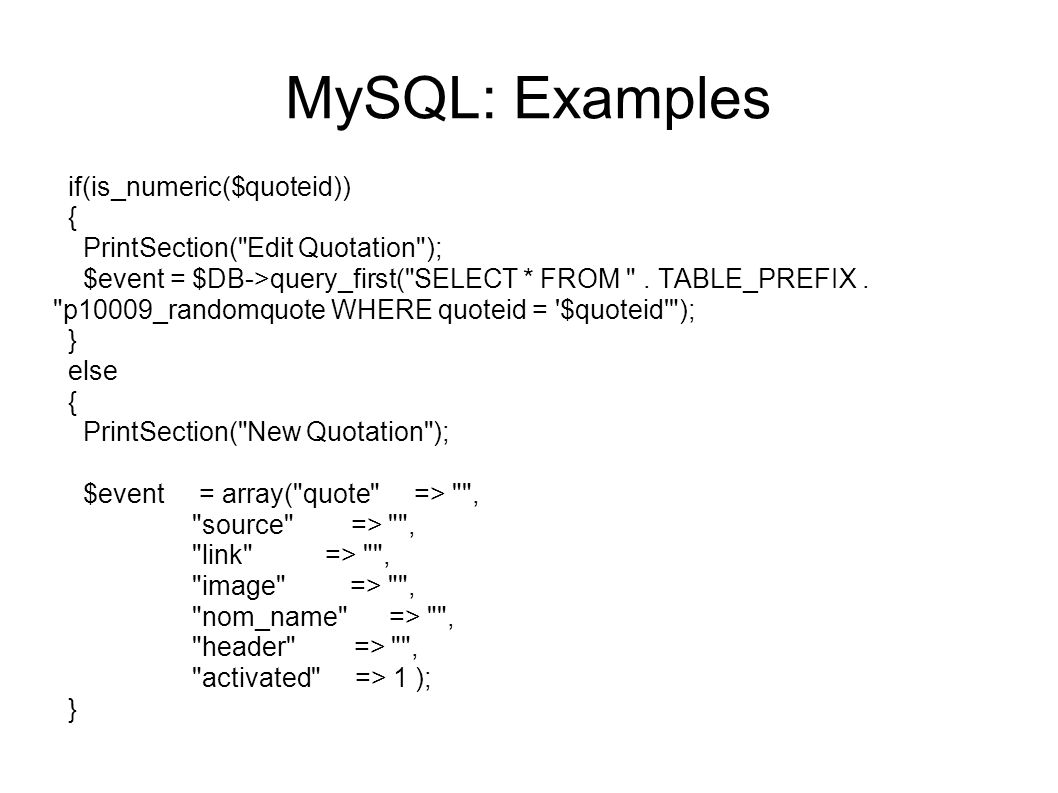 MySQL: Examples echo ; if(is_numeric($quoteid)) { // delete quotation echo Delete Quotation: Delete this quotation.