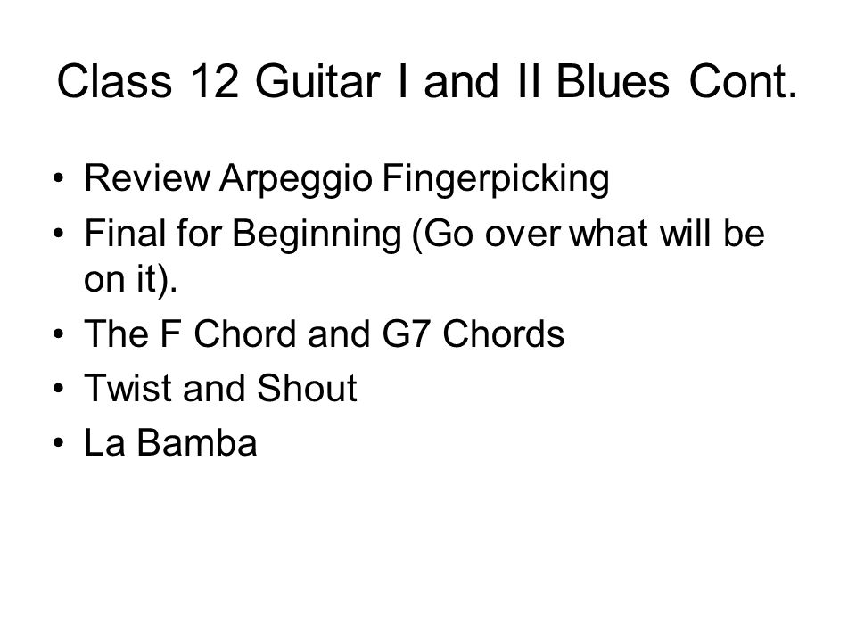 Class 12 Guitar I and II Blues Cont.