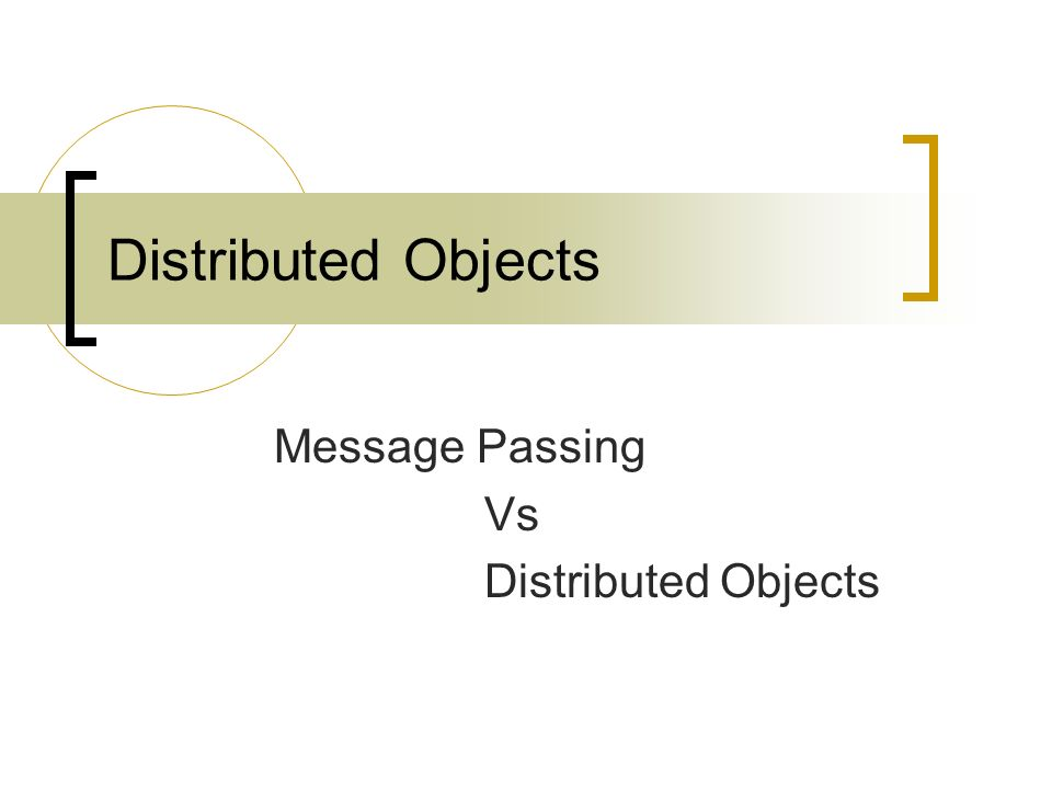 Distributed Objects Message Passing Vs Distributed Objects