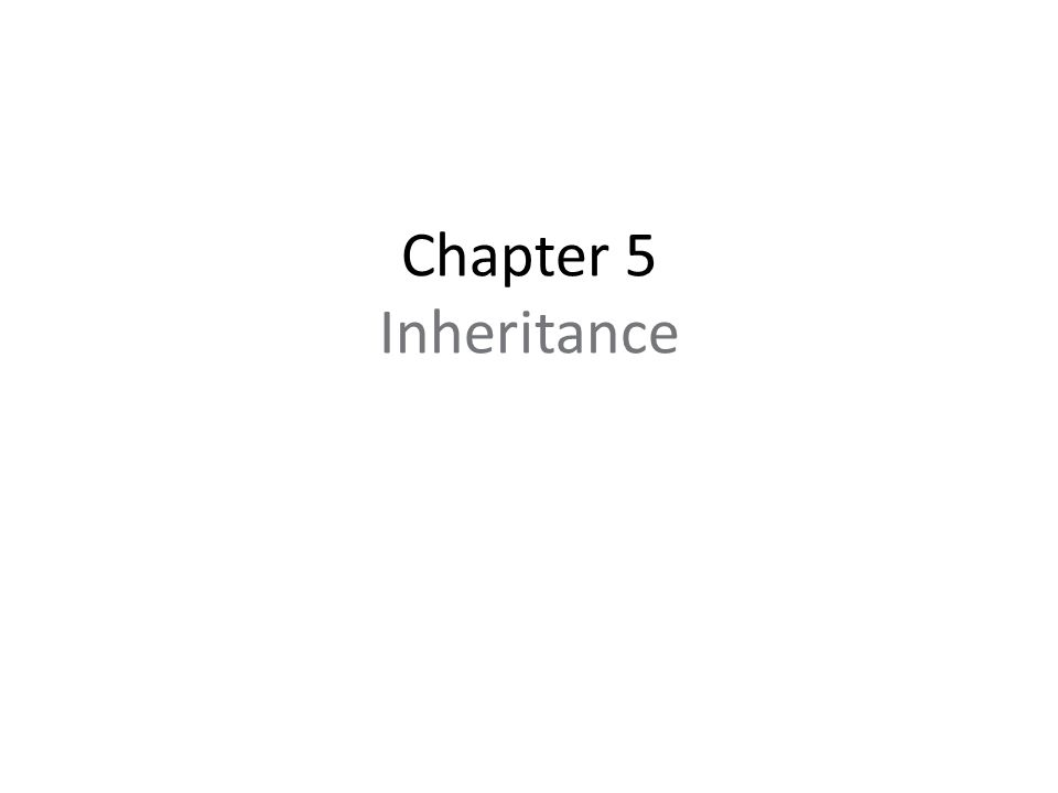 Chapter 5 Inheritance