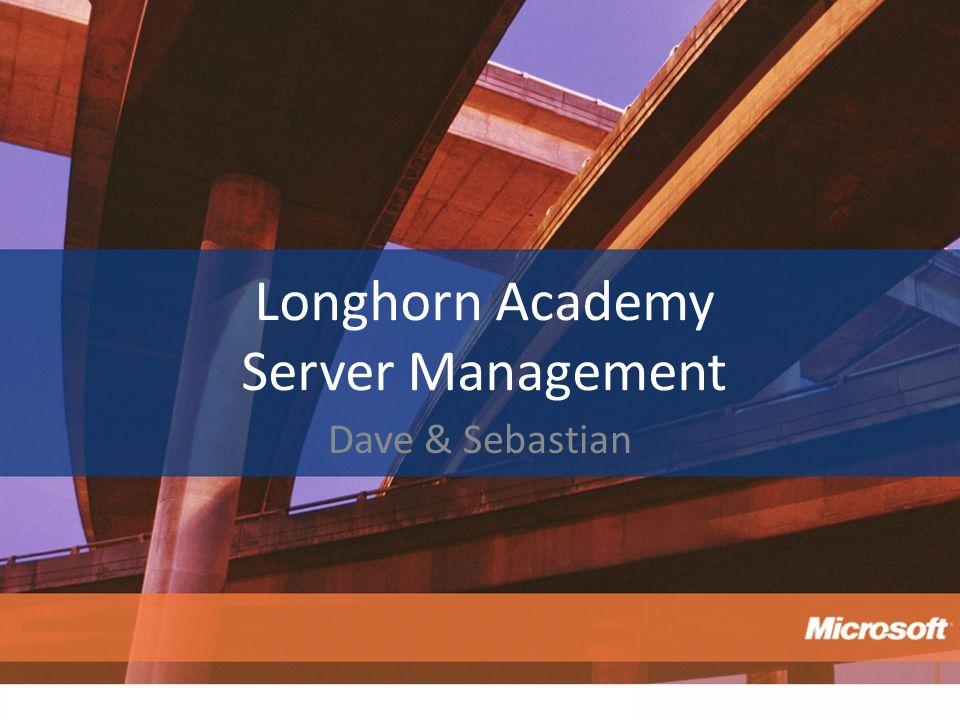 Longhorn Academy Server Management Dave & Sebastian