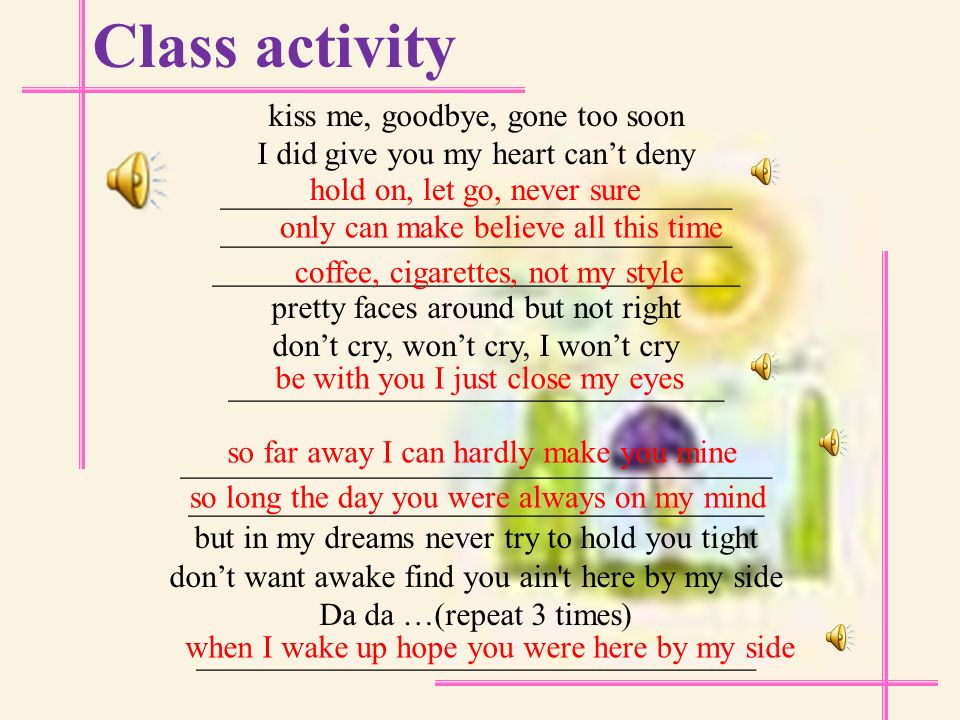 Class activity Listen and learn a song By my side