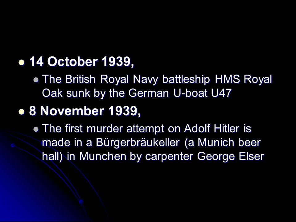 14 October 1939, 14 October 1939, The British Royal Navy battleship HMS Royal Oak sunk by the German U-boat U47 The British Royal Navy battleship HMS