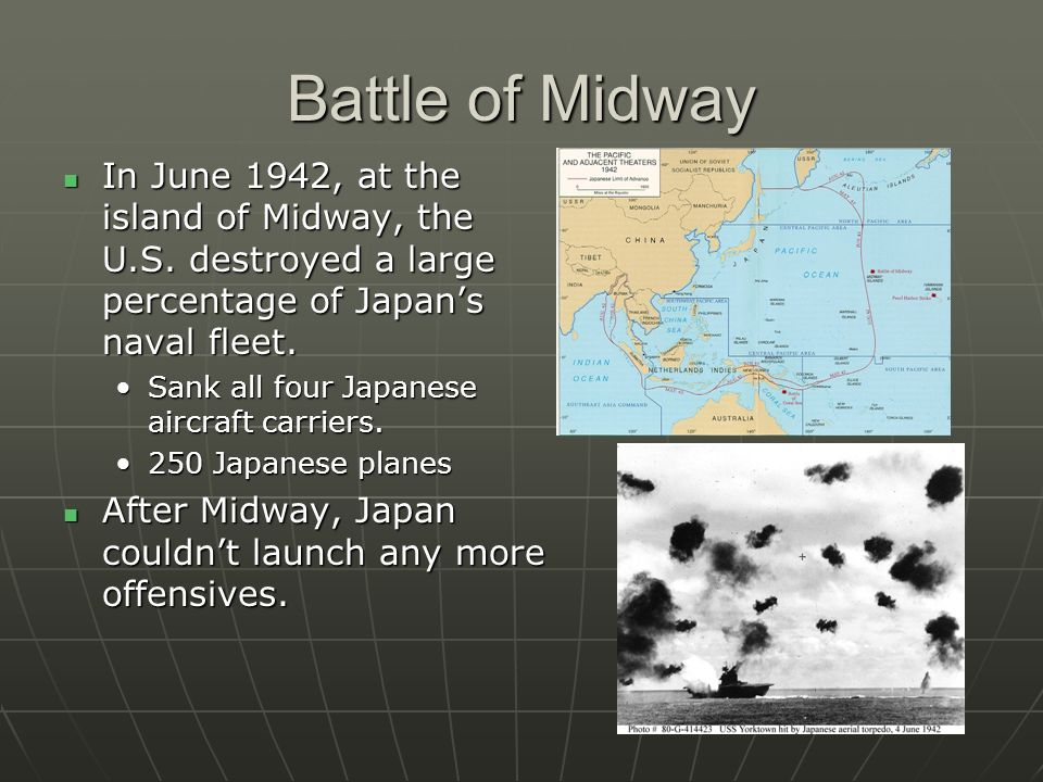 Battle of Midway In June 1942, at the island of Midway, the U.S. destroyed a large percentage of Japans naval fleet. In June 1942, at the island of Mi