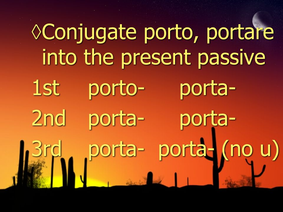 Answers: 1stportor portamur 2ndportaris portamini 3rdportatur portantur Answers: 1stportor portamur 2ndportaris portamini 3rdportatur portantur
