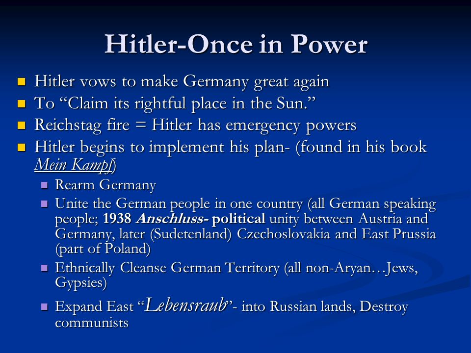 Hitler-Once in Power Hitler vows to make Germany great again Hitler vows to make Germany great again To Claim its rightful place in the Sun. To Claim