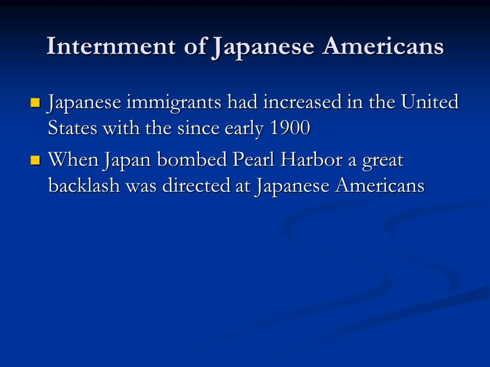 Internment of Japanese Americans Japanese immigrants had increased in the United States with the since early 1900 Japanese immigrants had increased in