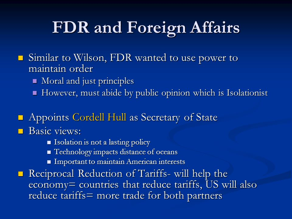 FDR and Foreign Affairs Similar to Wilson, FDR wanted to use power to maintain order Similar to Wilson, FDR wanted to use power to maintain order Mora