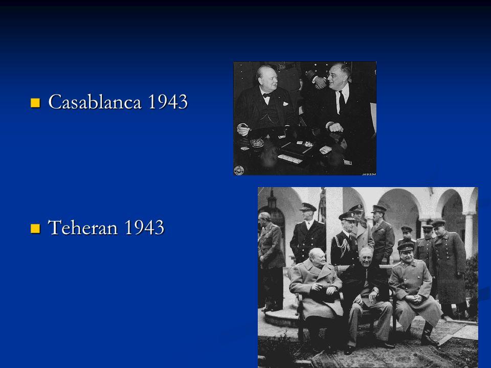Casablanca 1943 Casablanca 1943 Teheran 1943 Teheran 1943