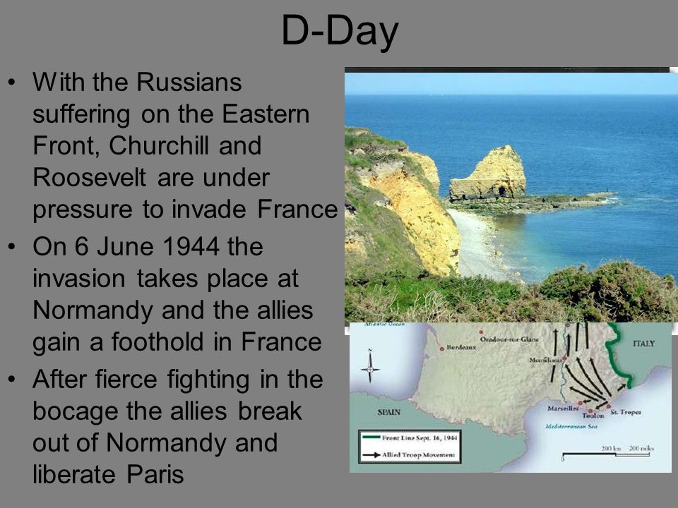 D-Day With the Russians suffering on the Eastern Front, Churchill and Roosevelt are under pressure to invade France On 6 June 1944 the invasion takes