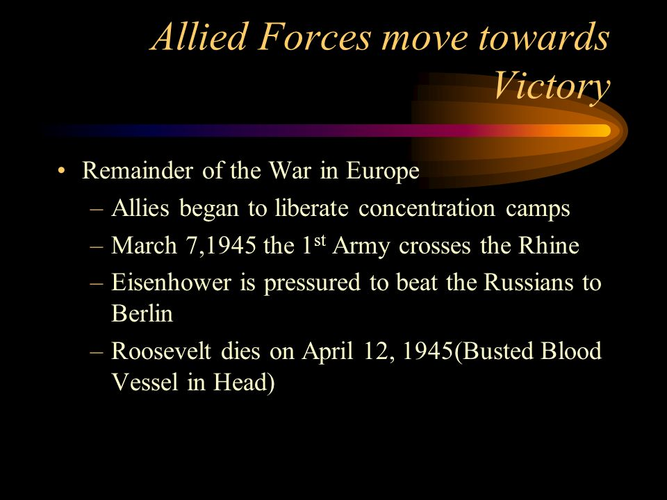 Allied Forces in the West Battle of the Bulge (last German offensive of the war) Yalta Conference: February 12, 1945 –Feb. 1945, Roosevelt, Churchill,
