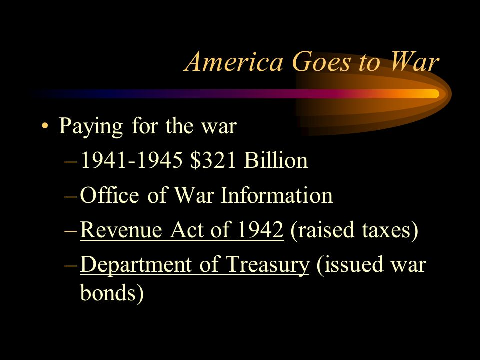 America Goes to War Adjustment at Home –Industrial Response (converted from peace time production to war time production) ex. Car industry –War Produc